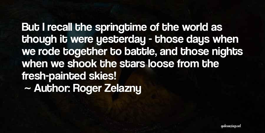 Springtime Quotes By Roger Zelazny