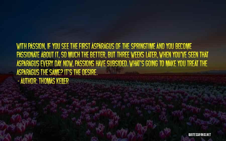 Springtime Quotes By Thomas Keller