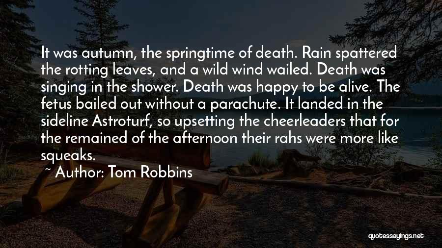 Springtime Quotes By Tom Robbins