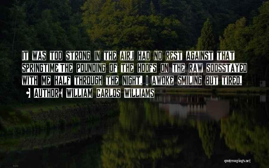 Springtime Quotes By William Carlos Williams