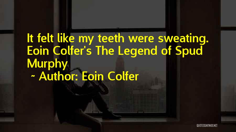 Spud 3 Quotes By Eoin Colfer