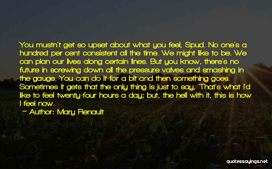 Spud 3 Quotes By Mary Renault