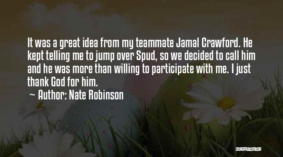 Spud 3 Quotes By Nate Robinson