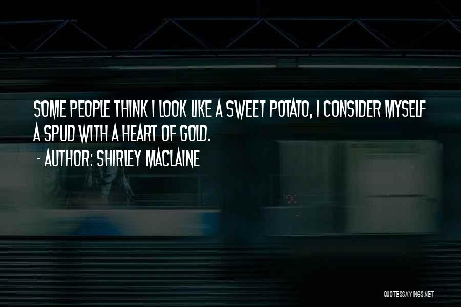 Spud 3 Quotes By Shirley Maclaine