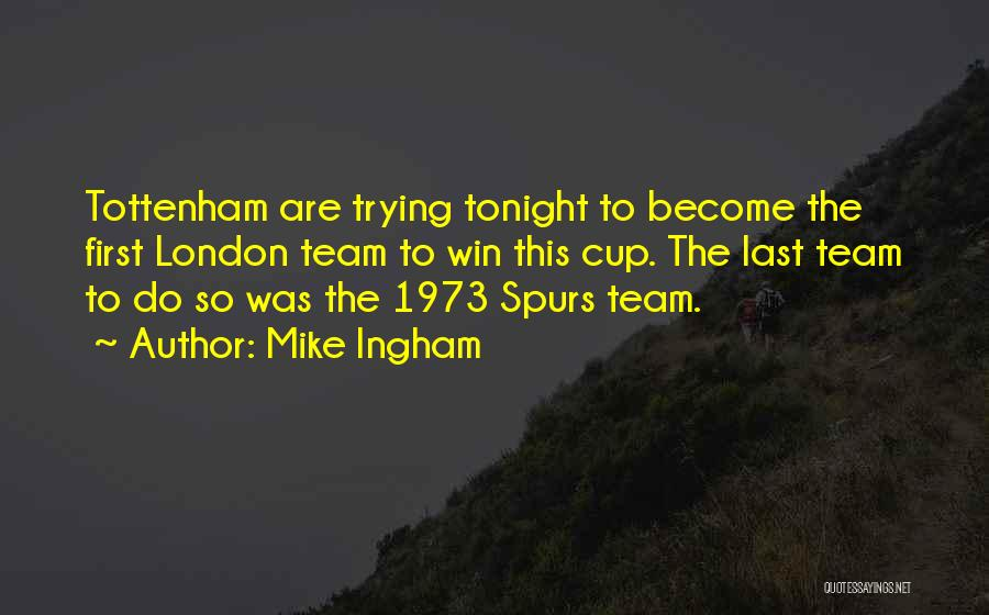 Spurs Win Quotes By Mike Ingham