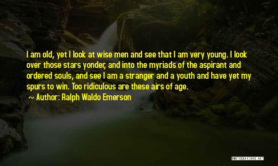 Spurs Win Quotes By Ralph Waldo Emerson