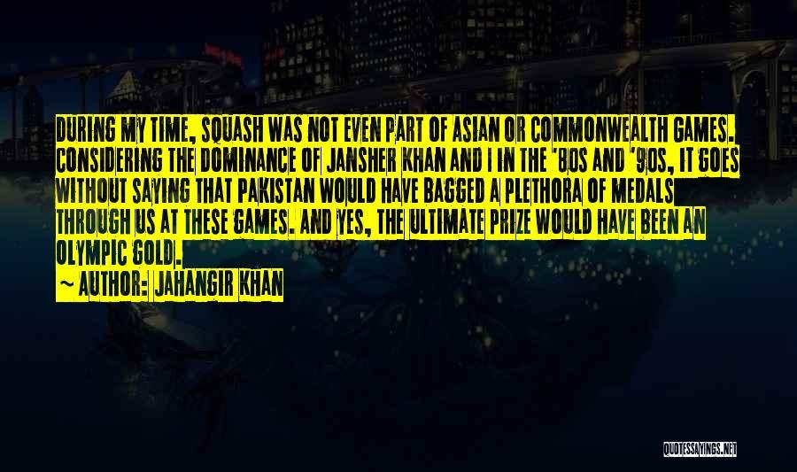 Squash Khan Quotes By Jahangir Khan