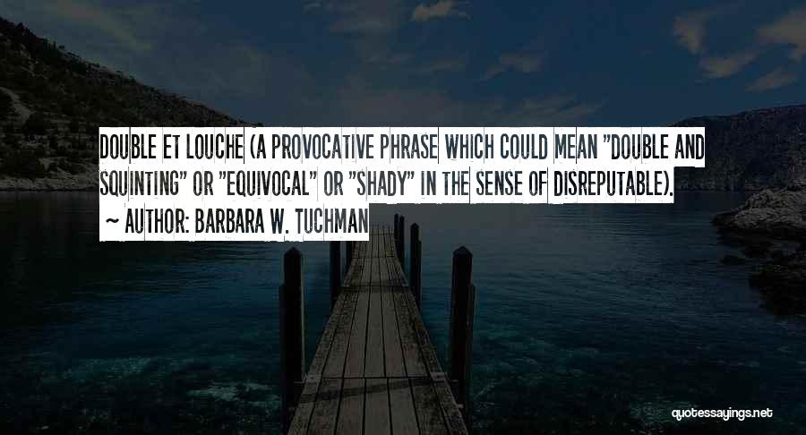 Squinting Quotes By Barbara W. Tuchman