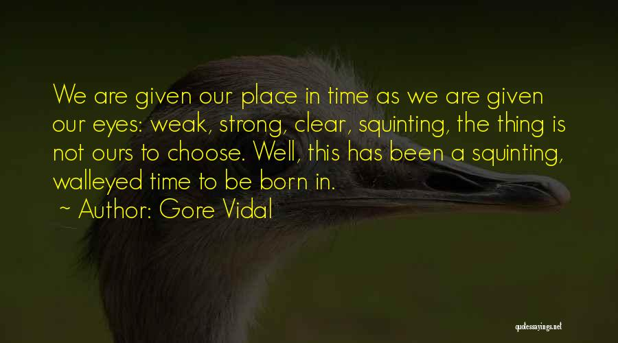 Squinting Quotes By Gore Vidal