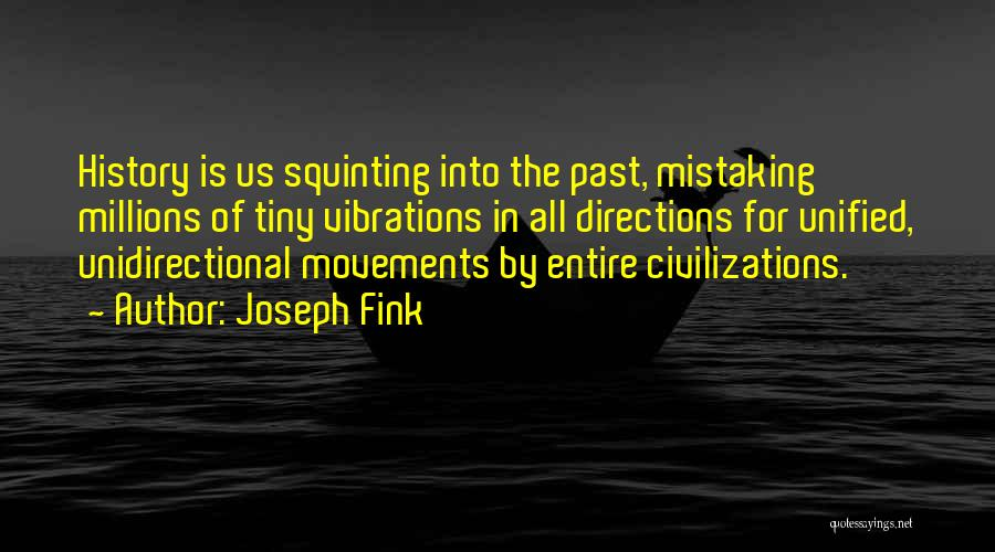 Squinting Quotes By Joseph Fink