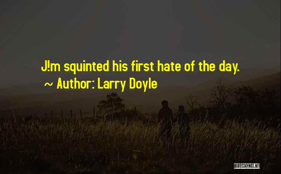 Squinting Quotes By Larry Doyle