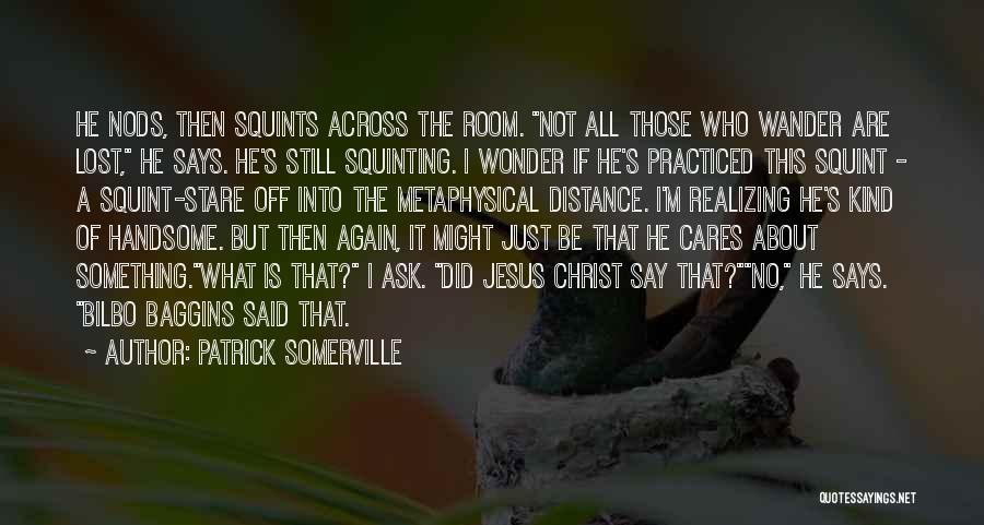 Squinting Quotes By Patrick Somerville