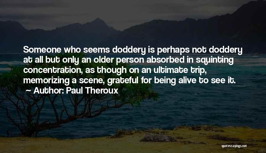Squinting Quotes By Paul Theroux