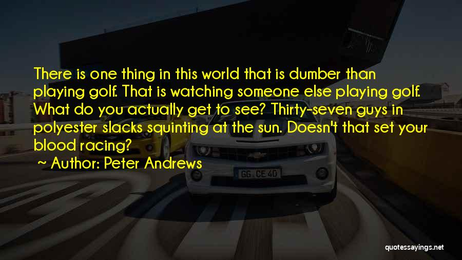 Squinting Quotes By Peter Andrews