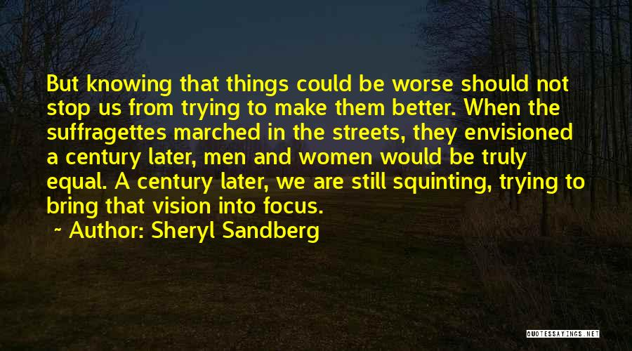 Squinting Quotes By Sheryl Sandberg