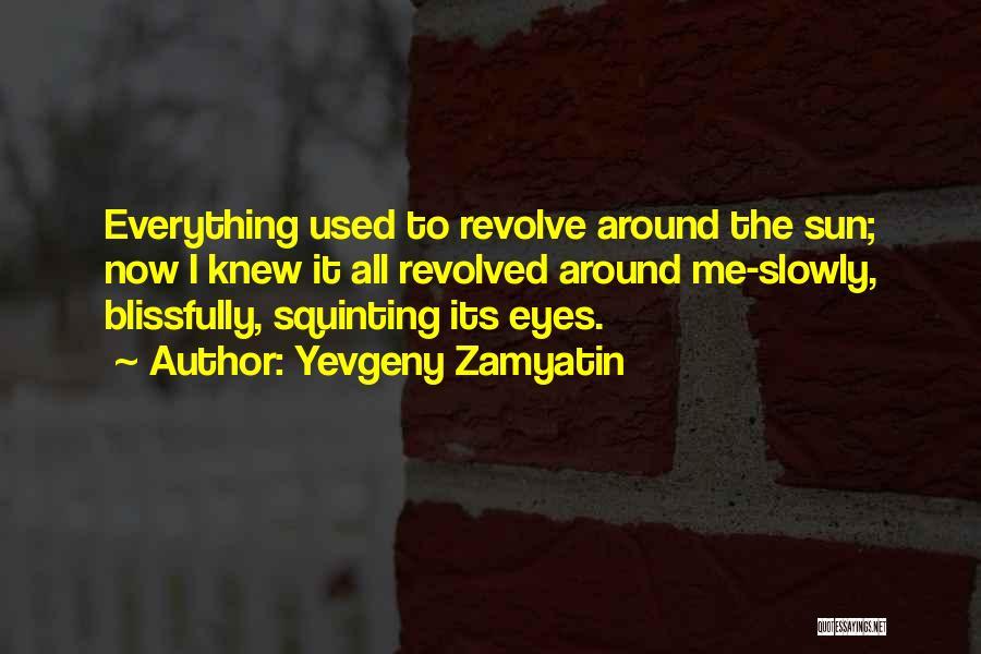 Squinting Quotes By Yevgeny Zamyatin