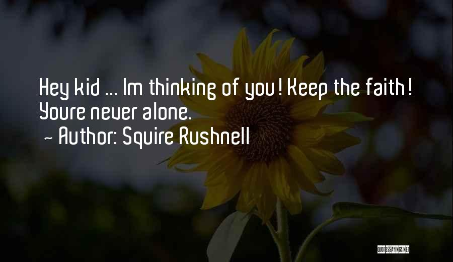 Squire Rushnell Quotes 1907458