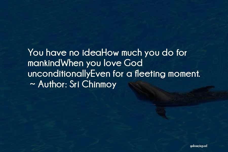 Sri Chinmoy Quotes 480568
