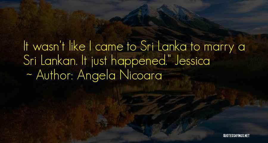 Sri Lankan Quotes By Angela Nicoara