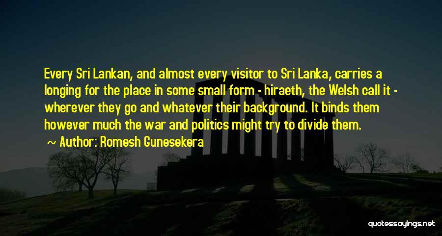 Sri Lankan Quotes By Romesh Gunesekera