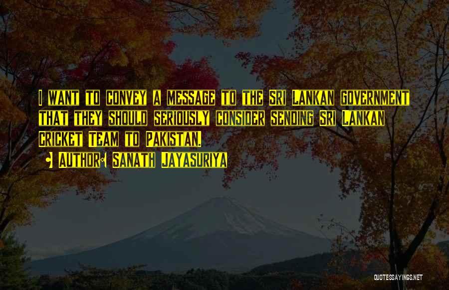 Sri Lankan Quotes By Sanath Jayasuriya