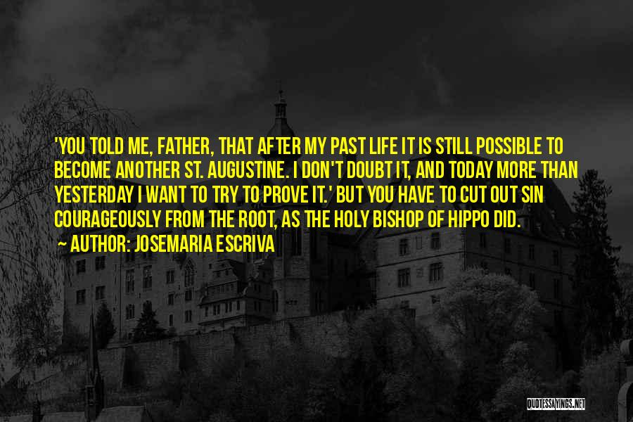 St. Augustine Of Hippo Quotes By Josemaria Escriva