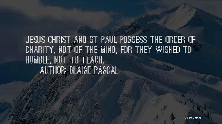 St Blaise Quotes By Blaise Pascal
