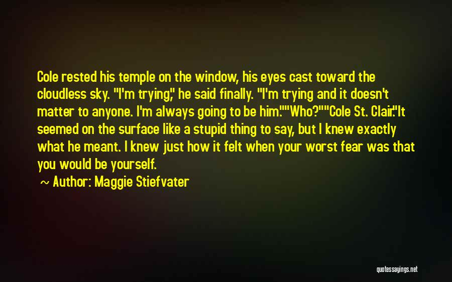 St Clair Quotes By Maggie Stiefvater