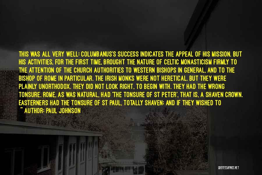 St Columbanus Quotes By Paul Johnson