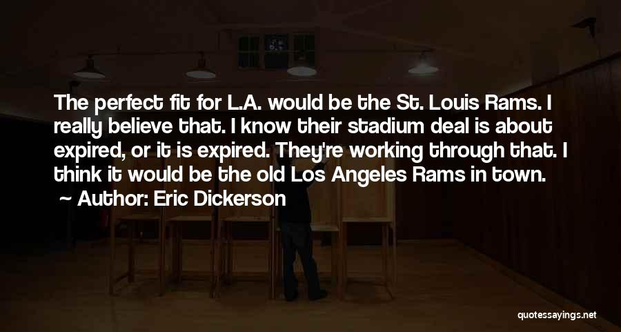 St Louis Rams Quotes By Eric Dickerson