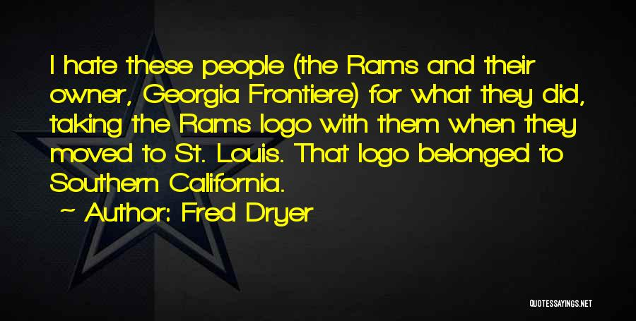 St Louis Rams Quotes By Fred Dryer