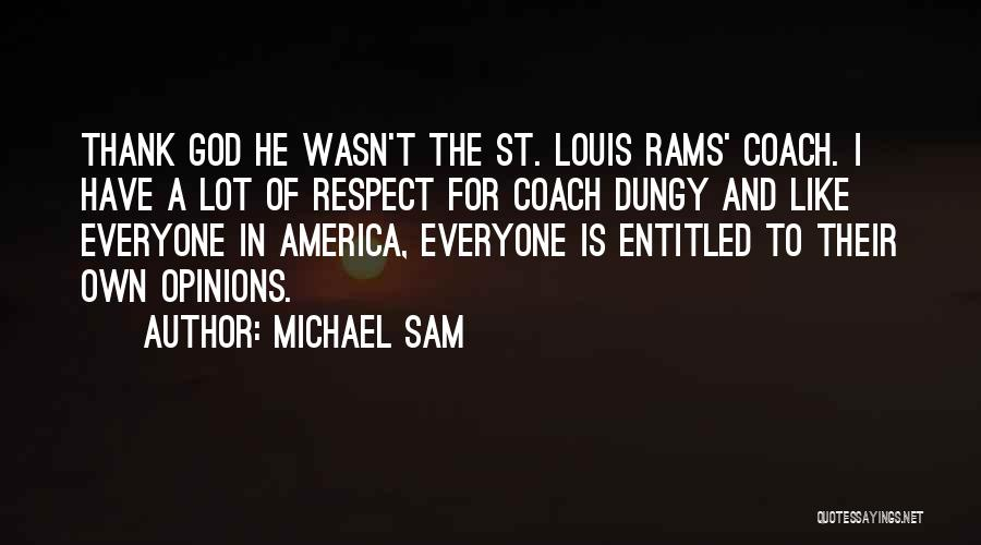 St Louis Rams Quotes By Michael Sam