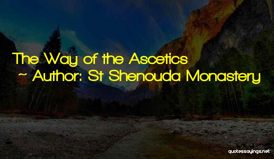 St Shenouda Monastery Quotes 1310090