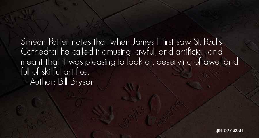 St Simeon Quotes By Bill Bryson