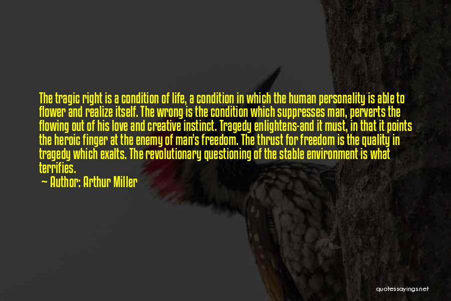 Stable Life Quotes By Arthur Miller