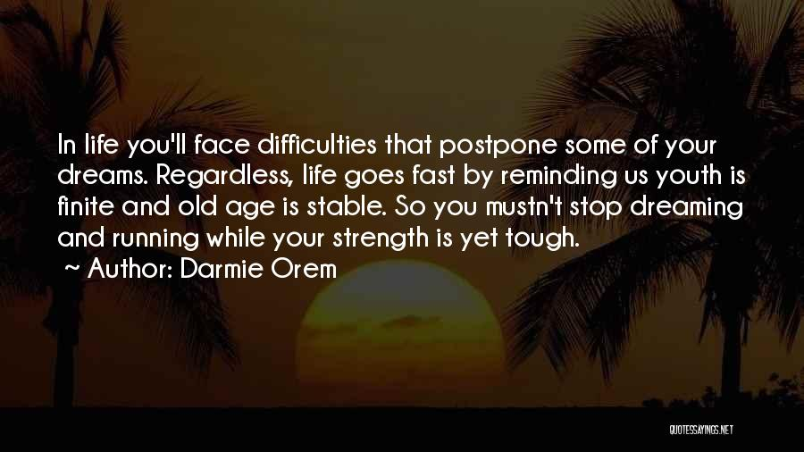 Stable Life Quotes By Darmie Orem