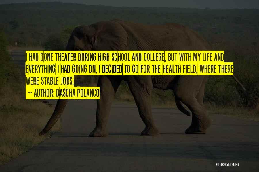 Stable Life Quotes By Dascha Polanco