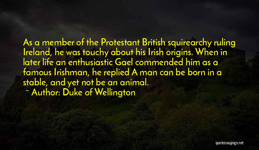 Stable Life Quotes By Duke Of Wellington