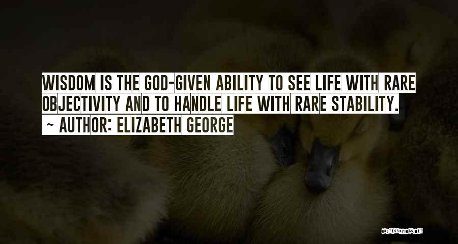 Stable Life Quotes By Elizabeth George
