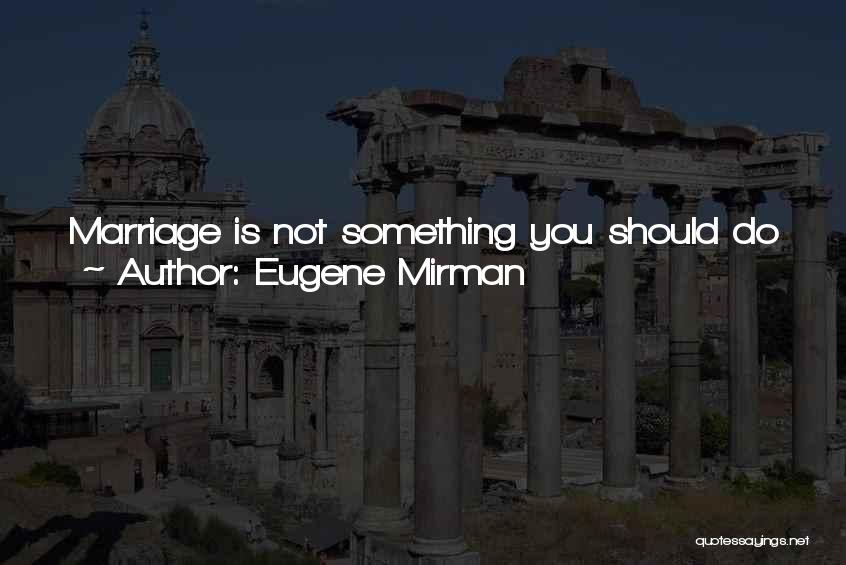 Stable Life Quotes By Eugene Mirman