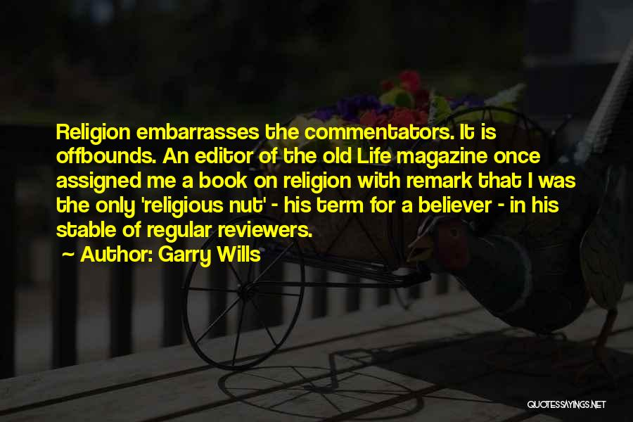 Stable Life Quotes By Garry Wills