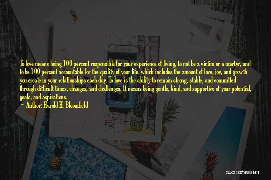 Stable Life Quotes By Harold H. Bloomfield