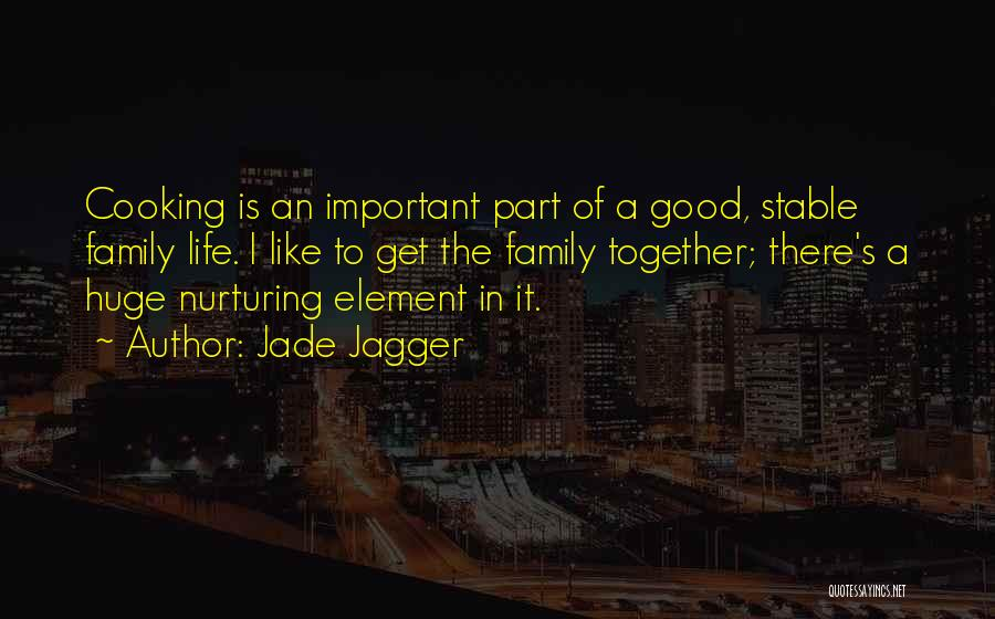 Stable Life Quotes By Jade Jagger