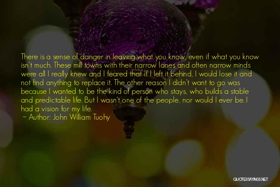 Stable Life Quotes By John William Tuohy