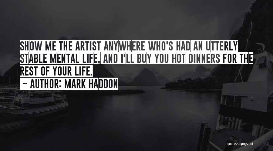 Stable Life Quotes By Mark Haddon