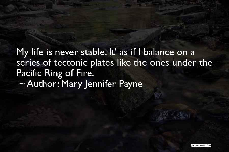 Stable Life Quotes By Mary Jennifer Payne