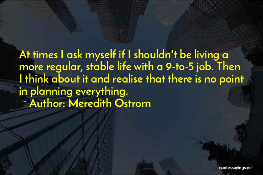Stable Life Quotes By Meredith Ostrom