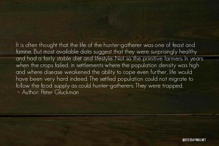 Stable Life Quotes By Peter Gluckman