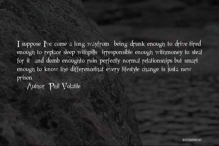 Stable Life Quotes By Phil Volatile