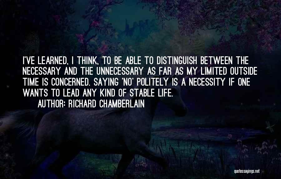 Stable Life Quotes By Richard Chamberlain